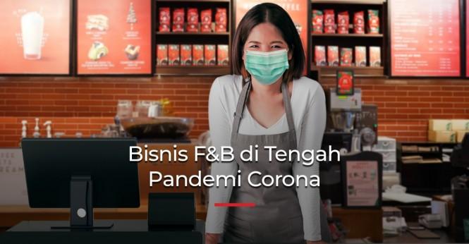 Tidak Perlu Panik, Ini Tips Menjalankan Bisnis F&B di Tengah Pandemi COVID-19