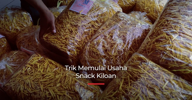 Trik Memulai Usaha Snack Kiloan