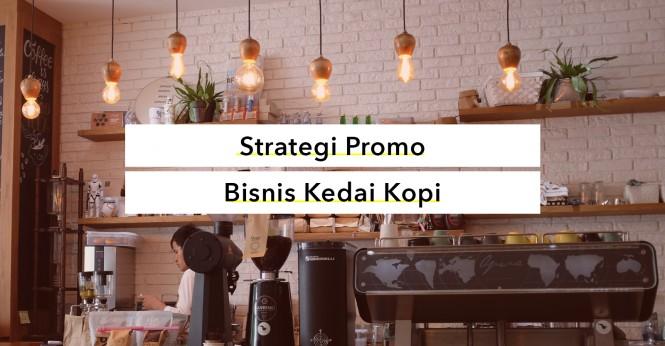 Strategi Menentukan Promo yang Efektif untuk Pemilik Usaha Kopi