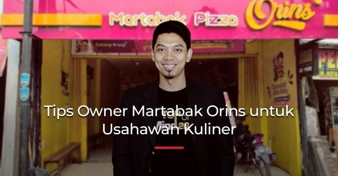Tips Owner Martabak Orins untuk Kamu yang Ingin Buka Usaha Kuliner