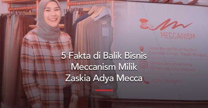 Lima Fakta di Balik Bisnis Meccanism Milik Zaskia Adya Mecca
