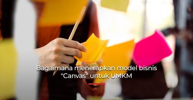 Menerapkan Business Model Canvas untuk UMKM