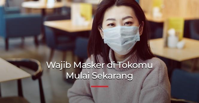 Wajib Masker di Tokomu Mulai Sekarang