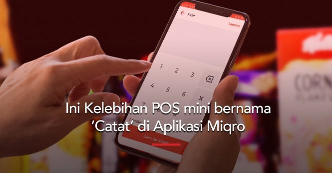 Ini Kelebihan POS di Aplikasi Miqro yang Tidak Ada di Aplikasi Manapun